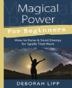 Magical Power For Beginners - Deborah Lipp